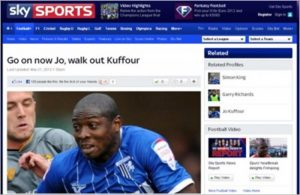 Go on now Jo, walk out Kuffour